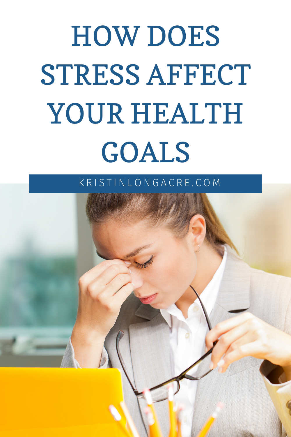 How Does Stress Affect Your Health Goals